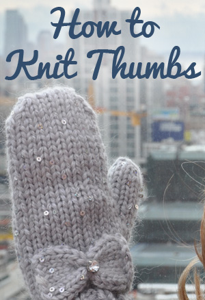 how to knit thumbs